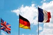 تروئیکای اروپایی: همچنان به ادامه اجرای قطعنامه ۲۲۳۱ متعهدیم