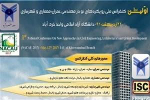برگزاری کنفرانس رویکردهای نو مهندسی عمران در دانشگاه آزاد اسلامی خرم آباد