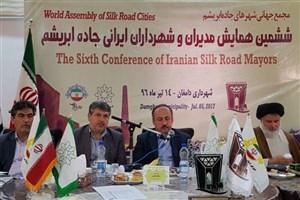 برپایی ششمین همایش مدیران و شهرداران ایرانی جاده ابریشم