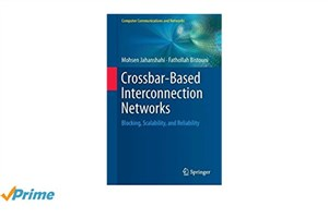 Crossbar-Based Interconnection Networks: Blocking, Scalability, and Reliability