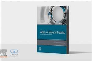 انتشار کتاب «اطلس ترمیم زخم با رویکرد بازسازی بافت»